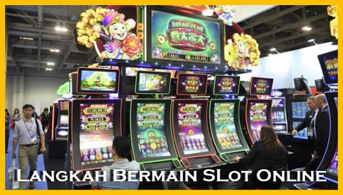 Langkah Bermain Slot Online Lengkap